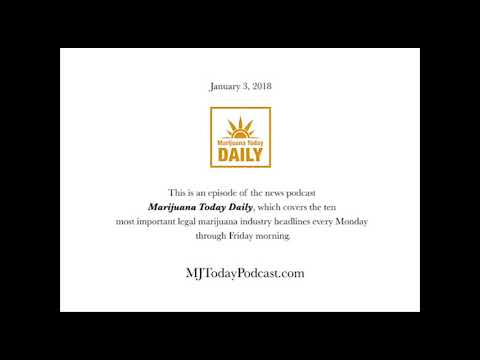 Wednesday, January 3, 2018 Headlines | Marijuana Today Daily News