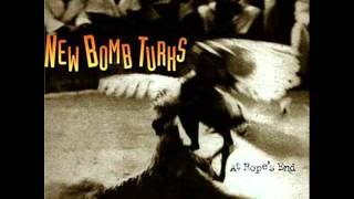 New Bomb Turks - At Rope