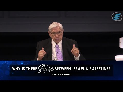 05/19/2021 | Why is There Strife Between Israel & Palestine? | Bishop J. E. Myers