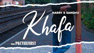KHAFA | FULL VIDEO | HARRY S SANDHU | PKCTHEFIRST