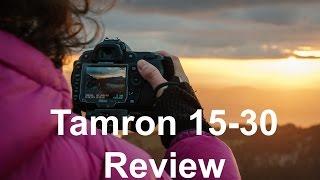 Testbericht Tamron 15-30 2.8 Objektiv Review