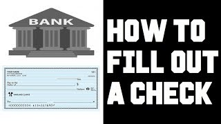 How To Fill Out a Check - How To Write a Check Example, Tutorial, Guide, Instructions