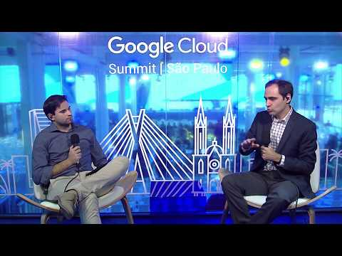 Google Cloud Summit | São Paulo - Melhores Momentos - Dia 01