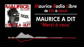 Maurice a dit: Merci à vous !