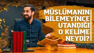 Müslümanın Bilemeyince Utandığı O Kelime Neydi ? - Mehmet Yıldız