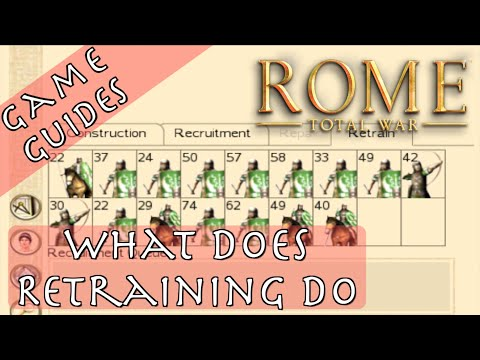 WHAT DOES RETRAINING DO - Game Guides - Rome: Total War