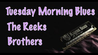 Tuesday Morning Blues The Reeks Brothers