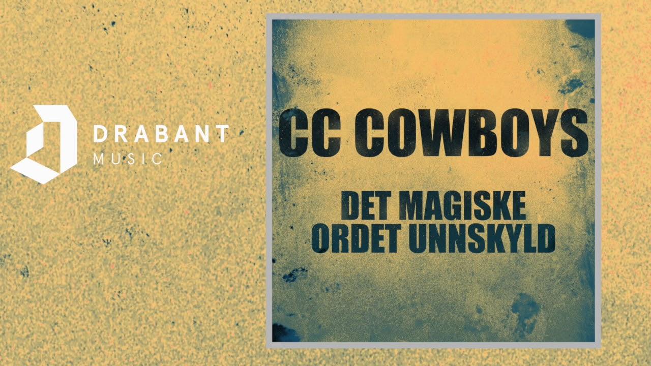 cc-cowboys-det-magiske-ordet-unnskyld-drabant-music