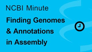 The NCBI Minute: Finding Genomes and Annotations in Assembly