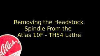 Atlas 10F Lathe - TH54 - 02 - Headstock Spindle Removal