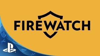 Firewatch - E3 2015 | PS4