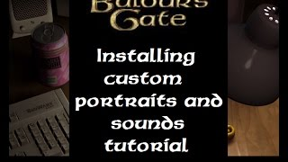 Baldur's Gate Enhanced Edition:  Installing Custom Portraits and Sounds Tutorial