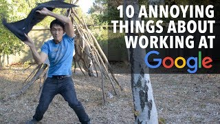 10 annoying things about working at Google that irritated me