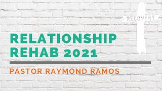 Relationship Rehab 2021 | The Recovery House of Worship ONLINE Church