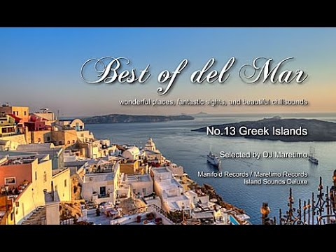 Best Of Del Mar - No.13 Greek Islands, Selected by DJ Mareti