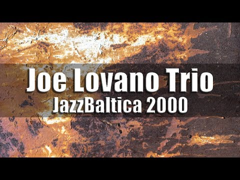 Joe Lovano Trio - JazzBaltica 2000