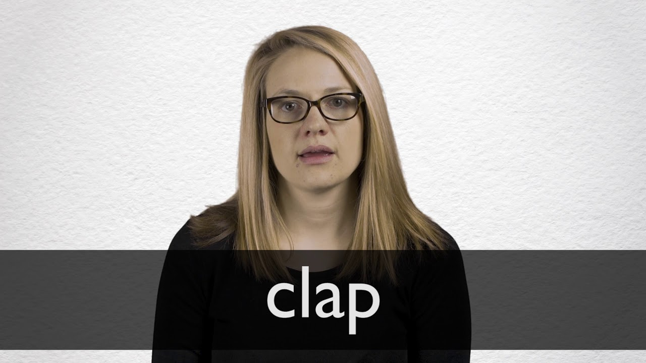 Clap definition and meaning | Collins English Dictionary