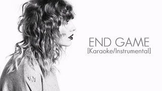 Taylor Swift Ft. Ed Sheeran & Future - End Game [karaoke/Instrumental]