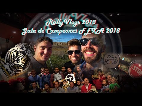 RallyVlogs Gala de Campeones FEXA 2018
