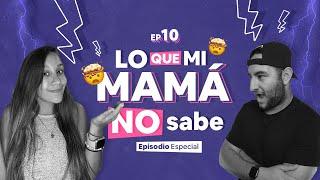 FELIZ DÍA DE LA MADRE   LO QUE MI MAMÁ NO SABE   EP10   EPISODIO ESPECIAL