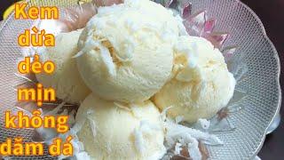 Chia sẻ cách làm kem dừa ăn giống kem Tràng Tiền xốp mịn, không dăm đá