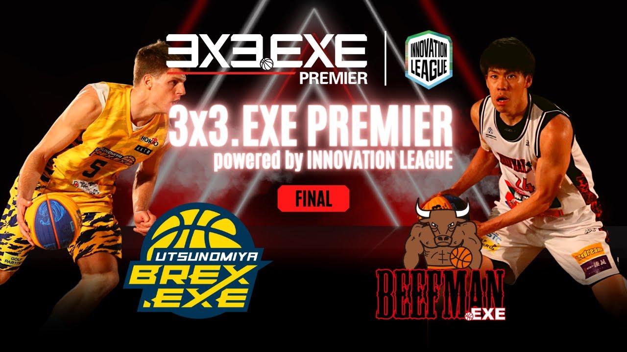 Full Game:UTSUNOMIYA BREX.EXE - BEEFMAN.EXE - 2021/3/14 3x3.EXE PREMIER powered by INNOVATION LEAGUE