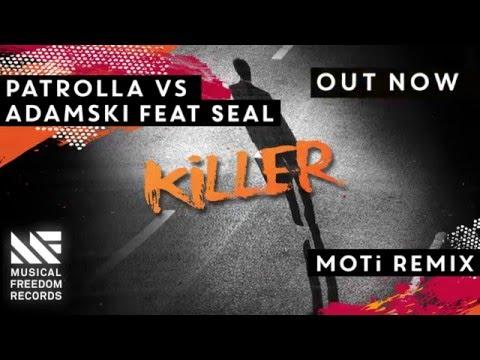 Patrolla vs Adamski - Killer Feat. Seal (MOTi Remix) [OUT NOW]