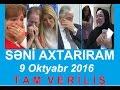 Səni axtarıram 9 oktyabr 2016 Tam verilish HD / Seni axtariram 09.10.2016