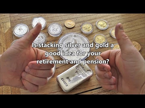Should you stack Silver and Gold for your Pension & Retirement?