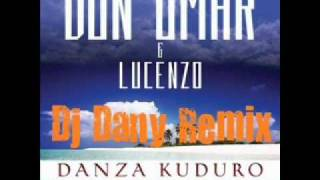 Don Omar ft. Lucenzo Danza kuduro (Dj Dany Remix).wmv