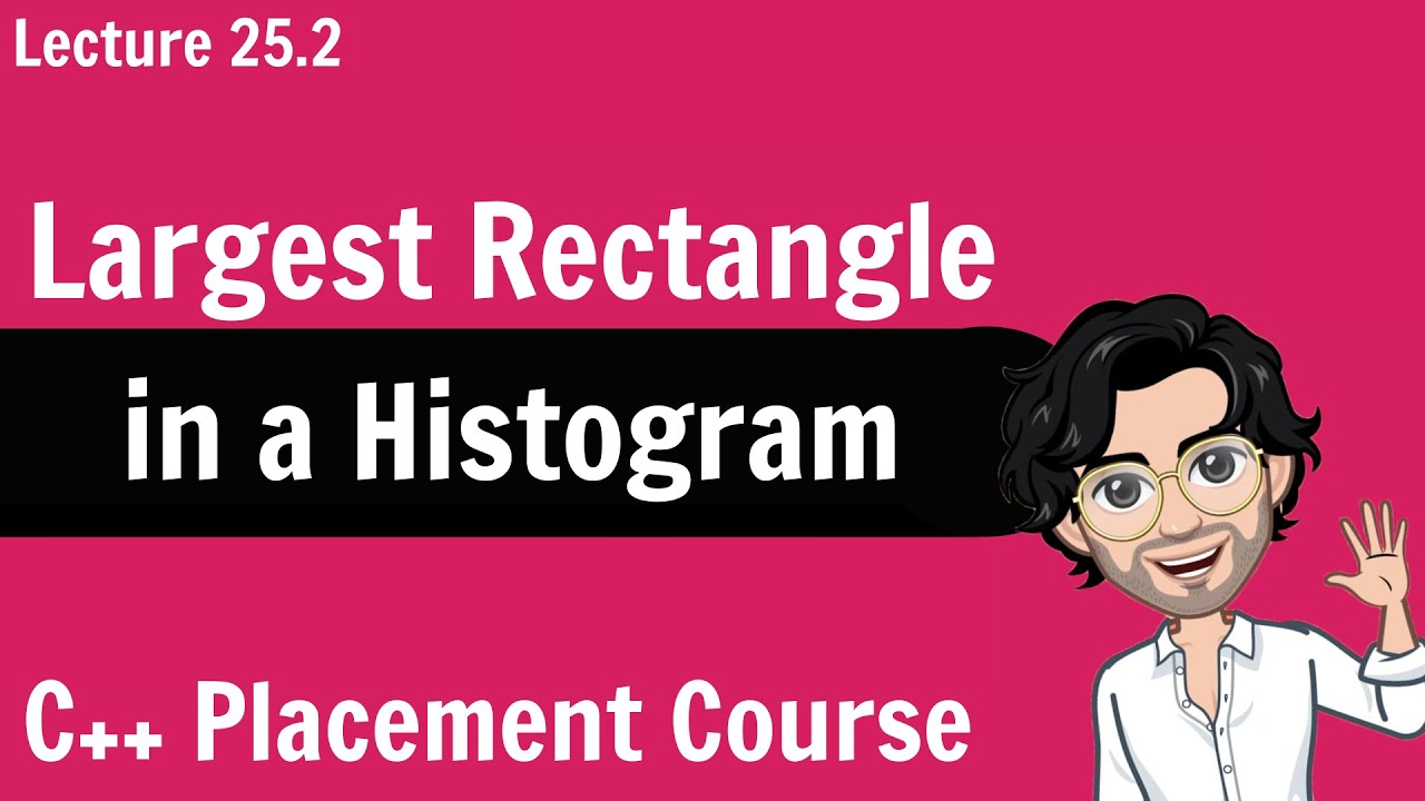 Largest Rectangle Code | C++ Placement Course | Lecture 25.2