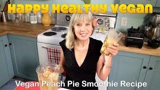 Vegan Peach Pie Smoothie Recipe