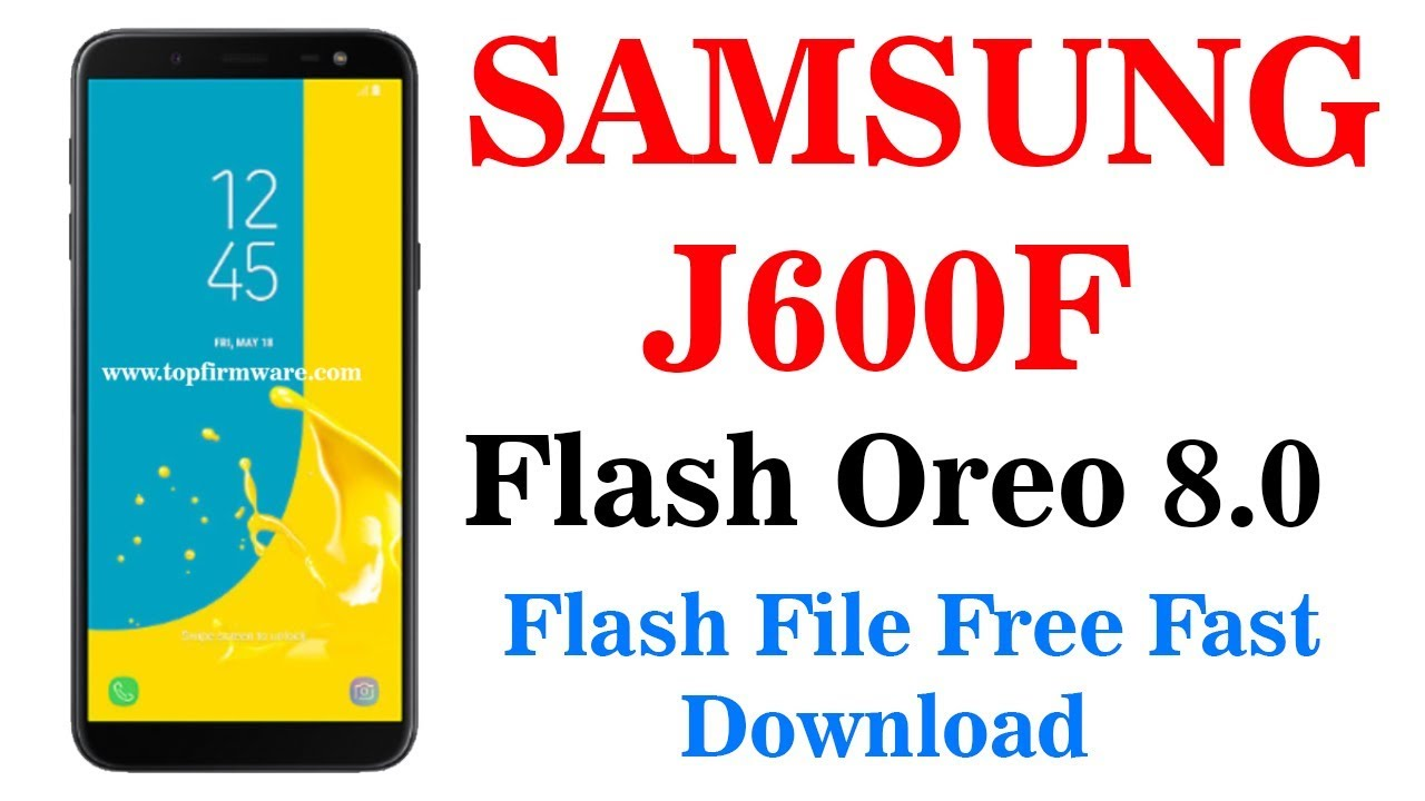 Samsung SM-j600F Flash | Firmware 8 0 File Free Download