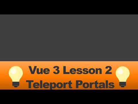 Vue 3 Crash Course: Lesson 2 ~ Vue 3 Teleport Component