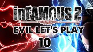 Infamous 2: EVIL Walkthrough Let
