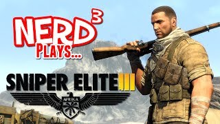 Nerd³ Plays... Sniper Elite III