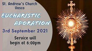 BLESSED SACRAMENT ADORATION   (KONKANI)   Live   Friday 3rd September 2021 @6:00pm IST
