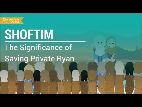Parshat Shoftim: The Significance of Saving Private Ryan