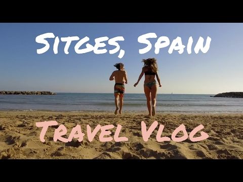 Are you going to Sitges, Spain? |  Sitges Travel Vlog 2017 | #008