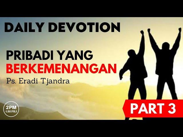 Daily Devotion 2PM - Ps. Eradi Tjandra