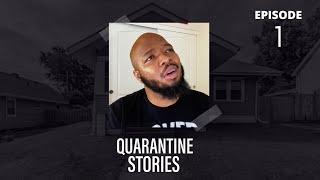 Episode 1 - Quarantine Stories