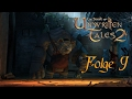 Let´s Play The Book of Unwritten Tales 2 #09 Ein Troll zum verlieben