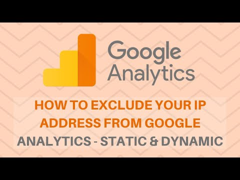 HOW TO EXCLUDE YOUR IP ADDRESS FROM GOOGLE ANALYTICS – STATIC & DYNAMIC