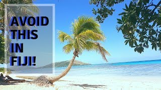 Travel Tip in Fiji - 10 Things not to do