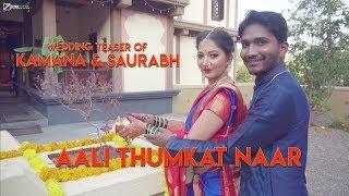 Aali Thumkat Naar I Wedding Teaser of Kamana & Saurabh I Mumbai Pune Mumbai 3
