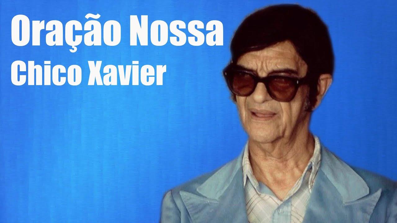 Oração Nossa - Francisco Cândido Xavier