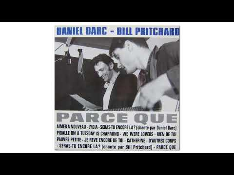 Daniel Darc & Bill Pritchard - Parce Que (Official Audio)