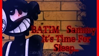 Bendy And The Ink Mschine Sammy It S Time For Sleep SPEEDPAINT