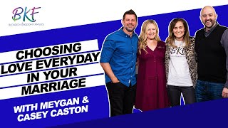 Choosing Love Everyday in Your Marriage with Casey and Meygan Caston   Blended Kingdom Families
