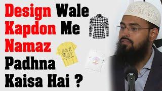 Kya Design Wale Kapdon Me Namaz Hojati Hai By Adv. Faiz Syed